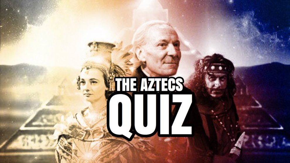 Play our DOCTOR WHO 'The Aztecs' Quiz!